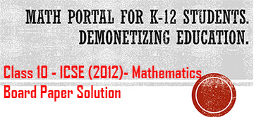 2012 ICSE (Class 10) Board Paper Solution: Mathematics
